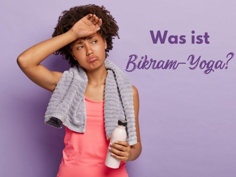 was-ist-bikram-yoga