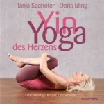 Yin Yoga des Herzens