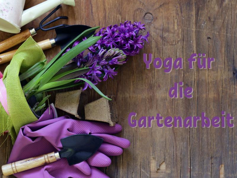 Yoga für die Gartenarbeit